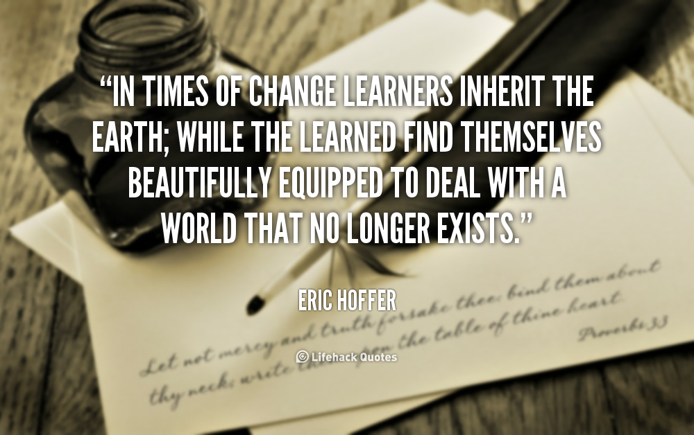 files/images/quote-Eric-Hoffer-in-times-of-change-learners-inherit-the-49050.png